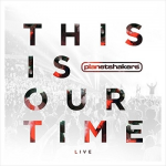 This_Is_Our_Time_-_Live_by_Planetshakers